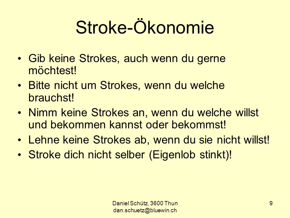 Daniel Schütz, 3600 Thun dan.schuetz@bluewin.ch 9 Stroke-Ökonomie Gib keine Strokes, auch wenn du gerne möchtest.
