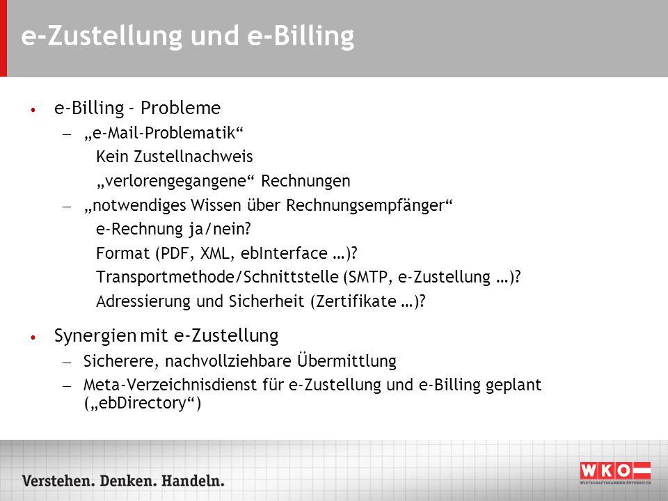 e-Zustellung und e-Billing e-Billing - Probleme – e-Mail-Problematik Kein Zustellnachweis verlorengegangene Rechnungen – notwendiges Wissen über Rechnungsempfänger e-Rechnung ja/nein.
