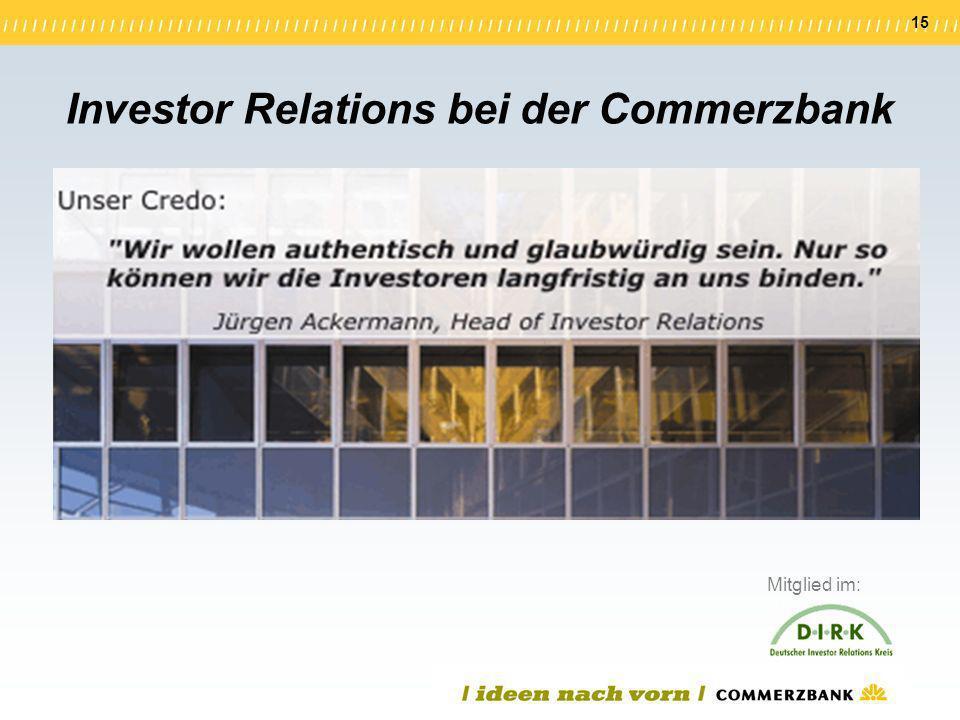 15 Investor Relations bei der Commerzbank Mitglied im: