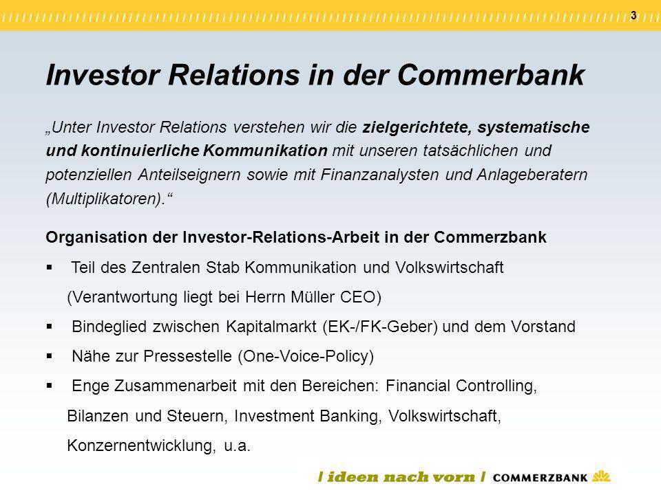 3 Unter Investor Relations verstehen wir die zielgerichtete, systematische und kontinuierliche Kommunikation mit unseren tatsächlichen und potenzielle