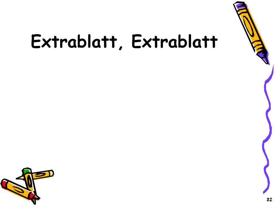 32 Extrablatt, Extrablatt