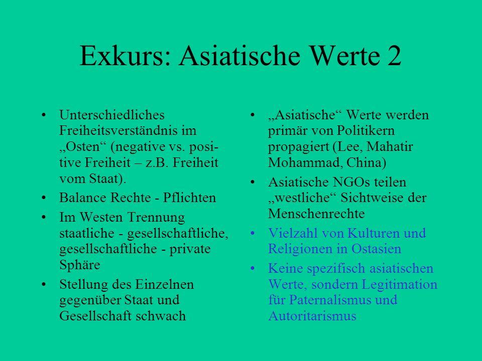Exkurs: Asiatische Werte 2 Unterschiedliches Freiheitsverständnis im Osten (negative vs. posi- tive Freiheit – z.B. Freiheit vom Staat). Balance Recht