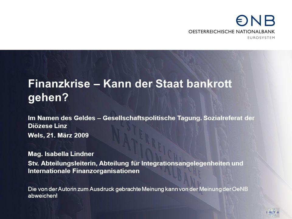 Finanzkrise – Kann der Staat bankrott gehen? Im Namen des Geldes – Gesellschaftspolitische Tagung. Sozialreferat der Diözese Linz Wels, 21. März 2009