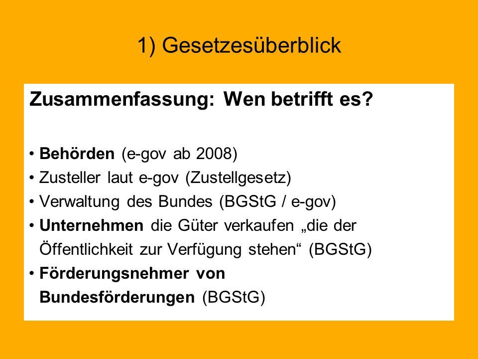 Zusammenfassung: Wen betrifft es? Behörden (e-gov ab 2008) Zusteller laut e-gov (Zustellgesetz) Verwaltung des Bundes (BGStG / e-gov) Unternehmen die