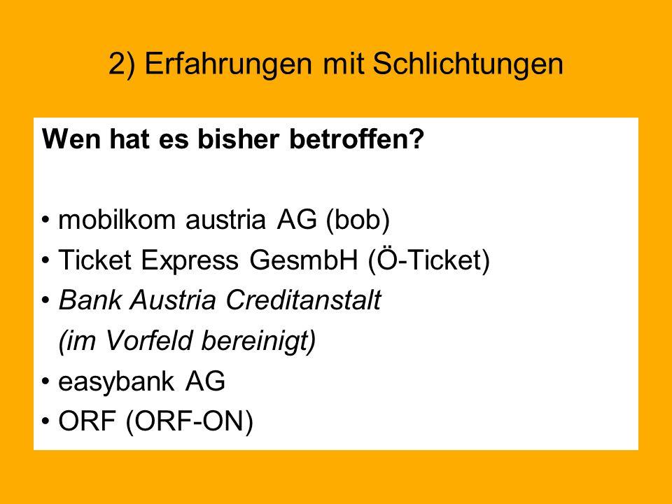 Wen hat es bisher betroffen? mobilkom austria AG (bob) Ticket Express GesmbH (Ö-Ticket) Bank Austria Creditanstalt (im Vorfeld bereinigt) easybank AG