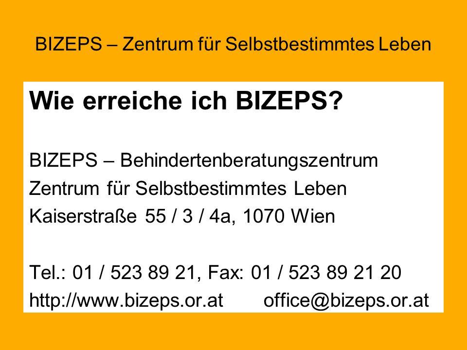 Wie erreiche ich BIZEPS? BIZEPS – Behindertenberatungszentrum Zentrum für Selbstbestimmtes Leben Kaiserstraße 55 / 3 / 4a, 1070 Wien Tel.: 01 / 523 89