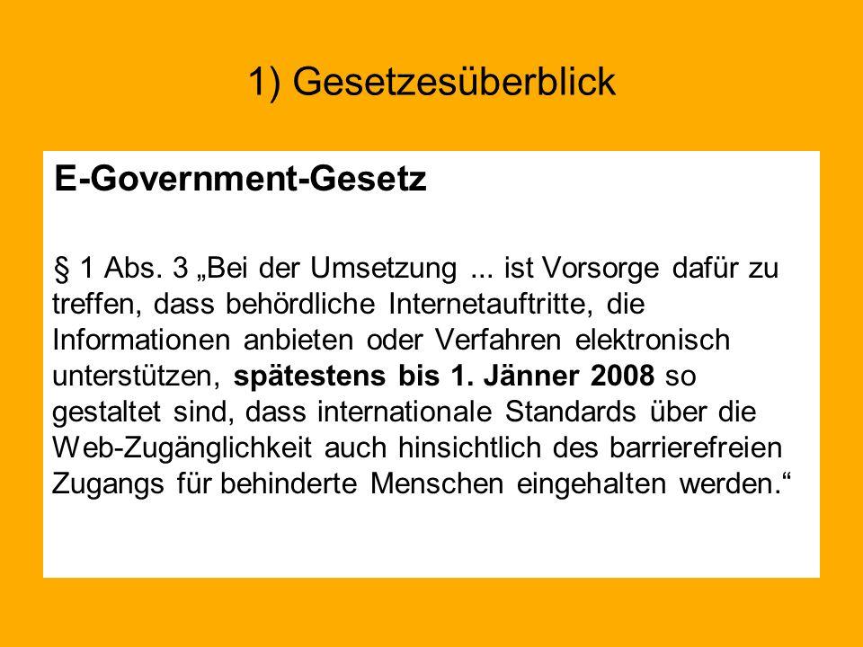 E-Government-Gesetz § 1 Abs. 3 Bei der Umsetzung... ist Vorsorge dafür zu treffen, dass behördliche Internetauftritte, die Informationen anbieten oder