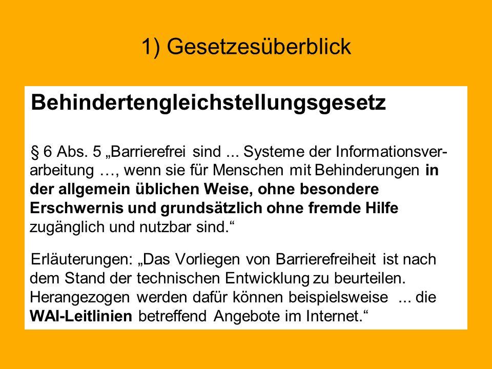 Behindertengleichstellungsgesetz § 6 Abs. 5 Barrierefrei sind... Systeme der Informationsver- arbeitung …, wenn sie für Menschen mit Behinderungen in