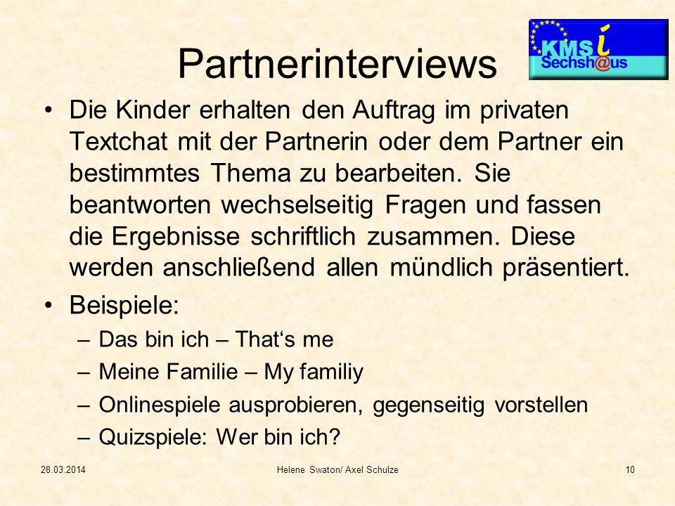 Partnerinterviews Die Kinder erhalten den Auftrag im privaten Textchat mit der Partnerin oder dem Partner ein bestimmtes Thema zu bearbeiten. Sie bean