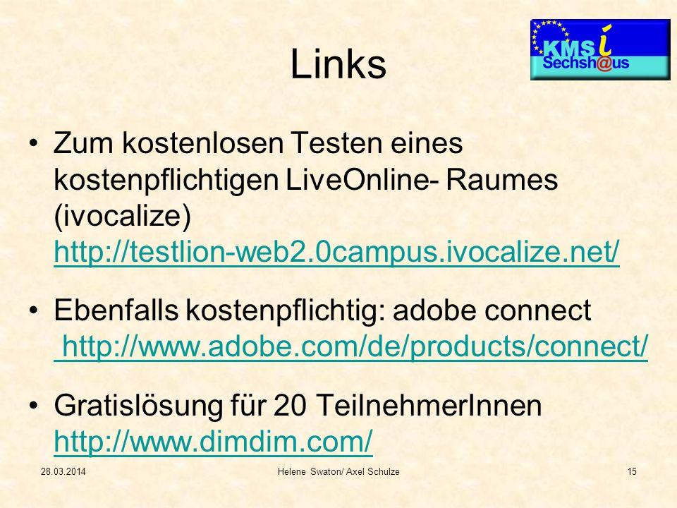 Links Zum kostenlosen Testen eines kostenpflichtigen LiveOnline- Raumes (ivocalize) http://testlion-web2.0campus.ivocalize.net/ http://testlion-web2.0