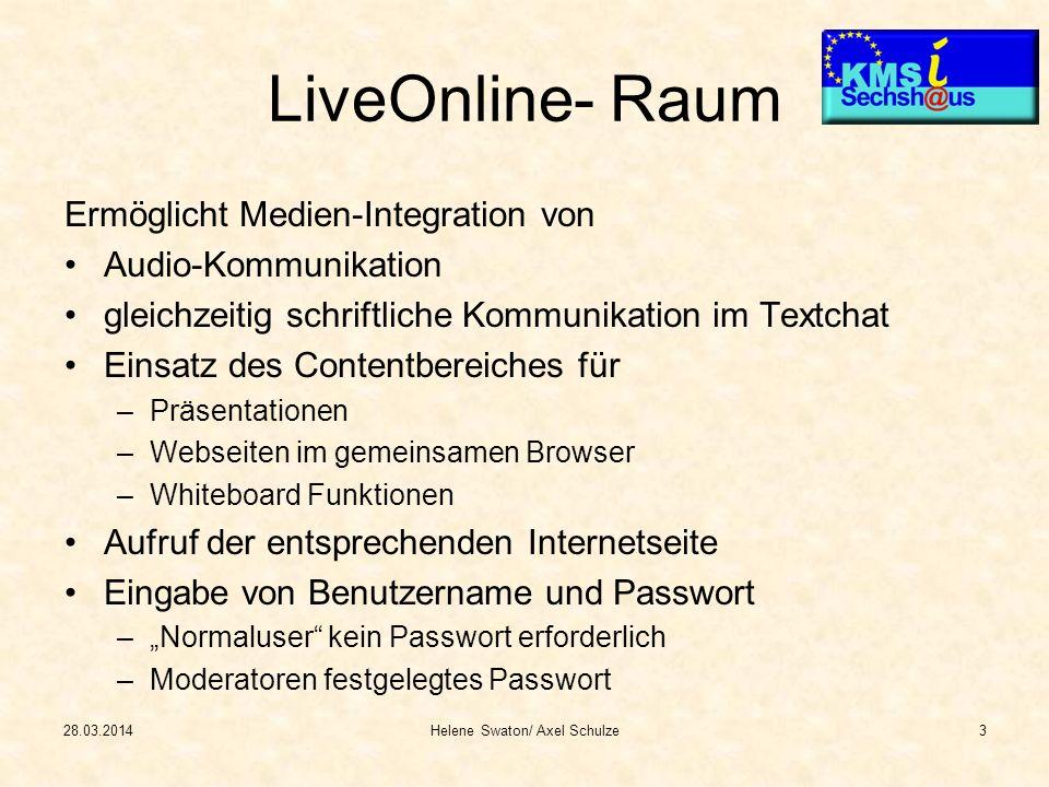 LiveOnline- Raum Ermöglicht Medien-Integration von Audio-Kommunikation gleichzeitig schriftliche Kommunikation im Textchat Einsatz des Contentbereiche