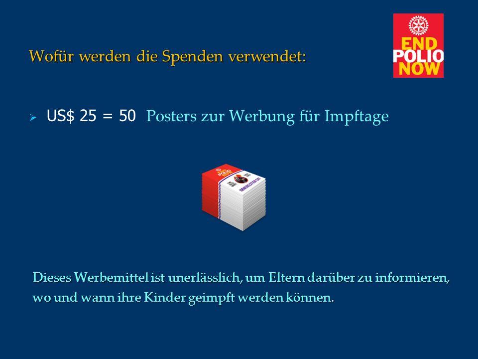 Wofür werden die Spenden verwendet: US$ 25 = 50 Posters zur Werbung für Impftage Dieses Werbemittel ist unerlässlich, um Eltern darüber zu informieren