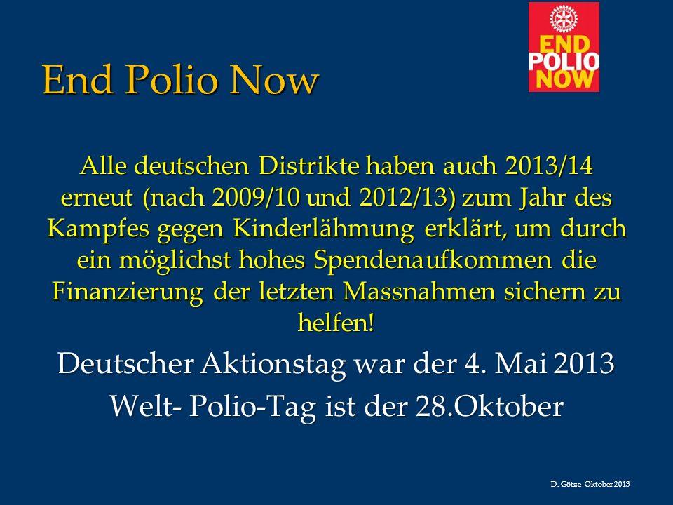 End Polio Now Alle deutschen Distrikte haben auch 2013/14 erneut (nach 2009/10 und 2012/13) zum Jahr des Kampfes gegen Kinderlähmung erklärt, um durch