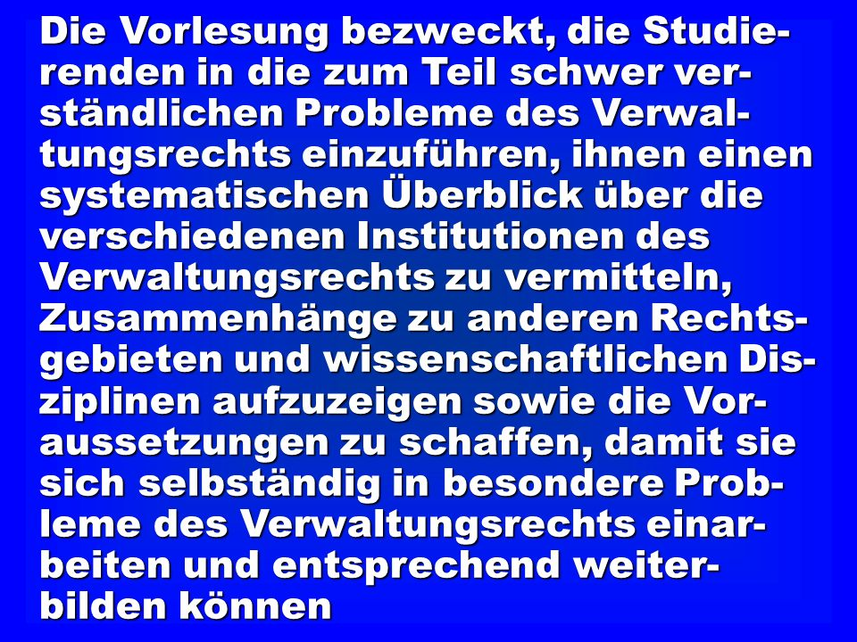 Gegenstand des Examens im Öffentlichen Recht II bildet das Allgemeine Verwaltungs- recht.