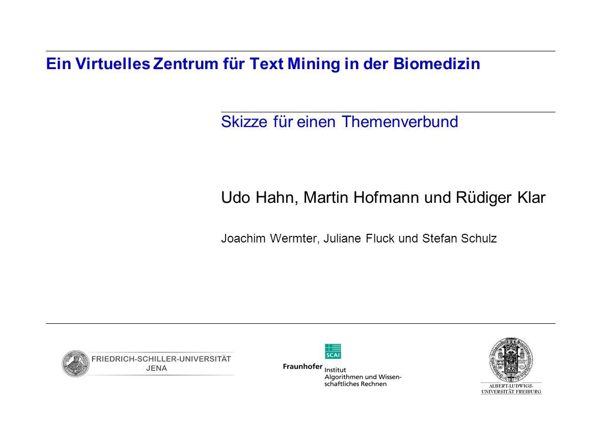 Seite 12 Archivierungsangaben BioTeM vereinigt Kernkompetenzen BioTeM Medizin- Informatik / Medizin http://www.imbi.uni-freiburg.de/medinf/ Computer- Linguistik / Sprach- technologie http://www.uni-jena.de/coling.html Bio- Informatik / Genomik http://www.scai.fhg.de/bio.0.html