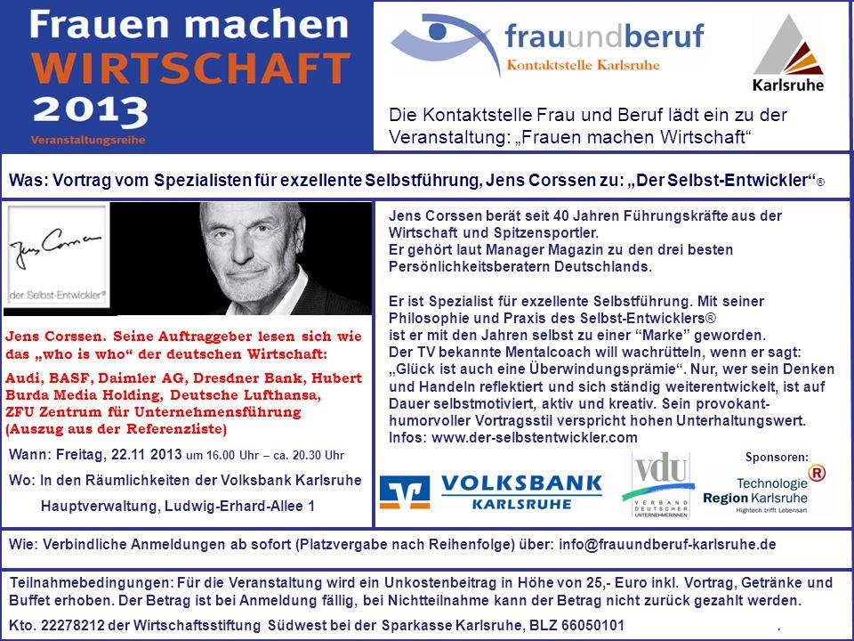 Was: Vortrag vom Spezialisten für exzellente Selbstführung, Jens Corssen zu: Der Selbst-Entwickler ® Wann: Freitag, 22.11 2013 um 16.00 Uhr – ca. 20.3