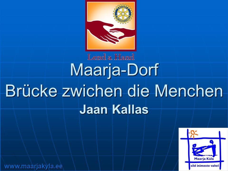 www.maarjakyla.ee Maarja-Dorf Brücke zwichen die Menchen Jaan Kallas