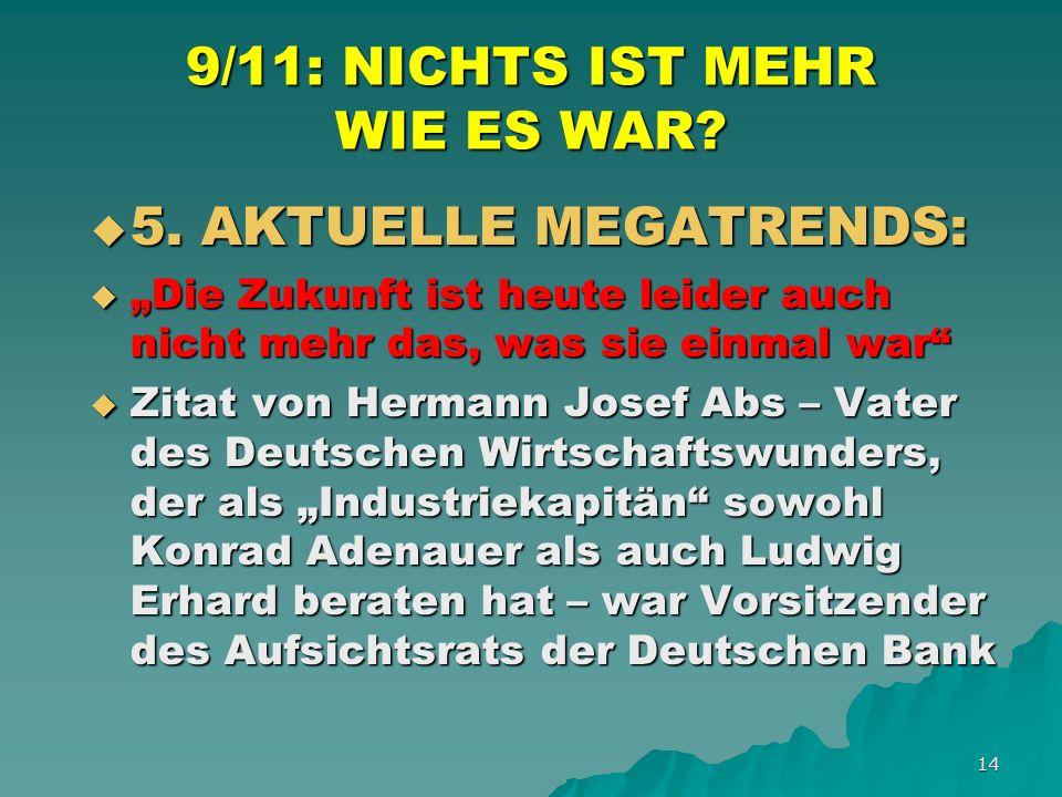 14 9/11: NICHTS IST MEHR WIE ES WAR. 5. AKTUELLE MEGATRENDS: 5.