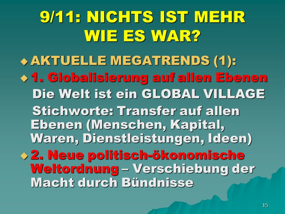 15 9/11: NICHTS IST MEHR WIE ES WAR. AKTUELLE MEGATRENDS (1): AKTUELLE MEGATRENDS (1): 1.