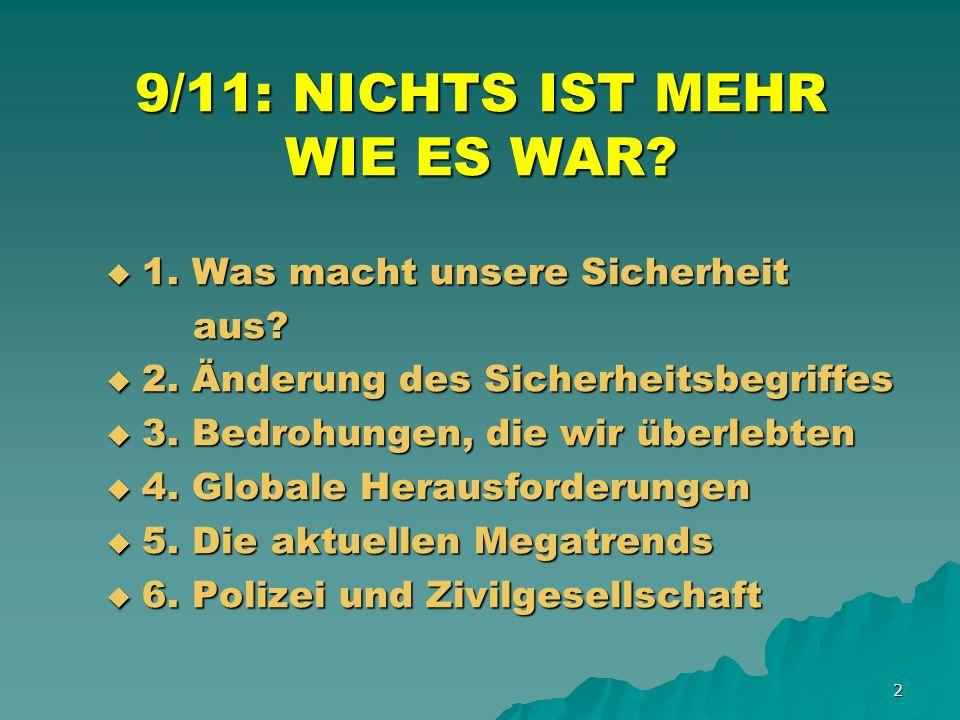 2 9/11: NICHTS IST MEHR WIE ES WAR. 1. Was macht unsere Sicherheit 1.