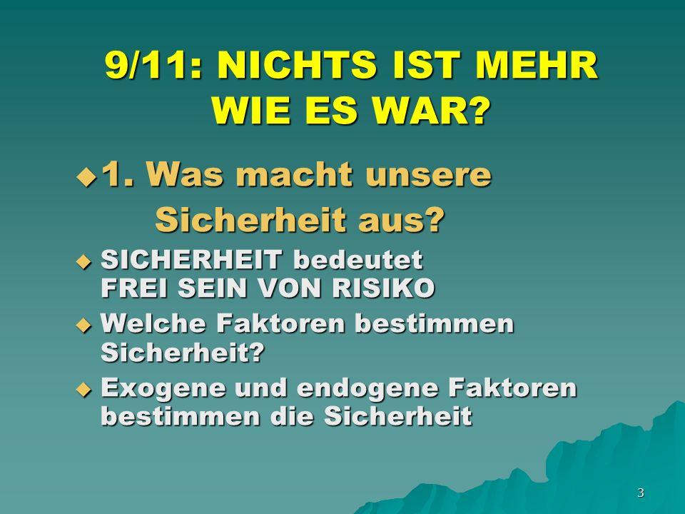 3 9/11: NICHTS IST MEHR WIE ES WAR. 1. Was macht unsere 1.