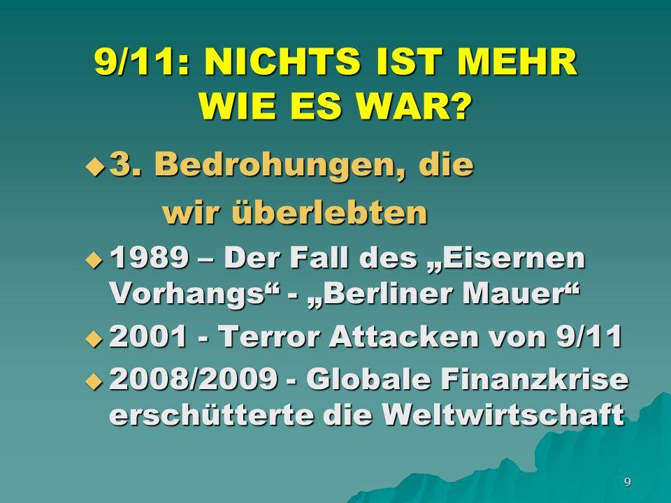 9 9/11: NICHTS IST MEHR WIE ES WAR. 3. Bedrohungen, die 3.