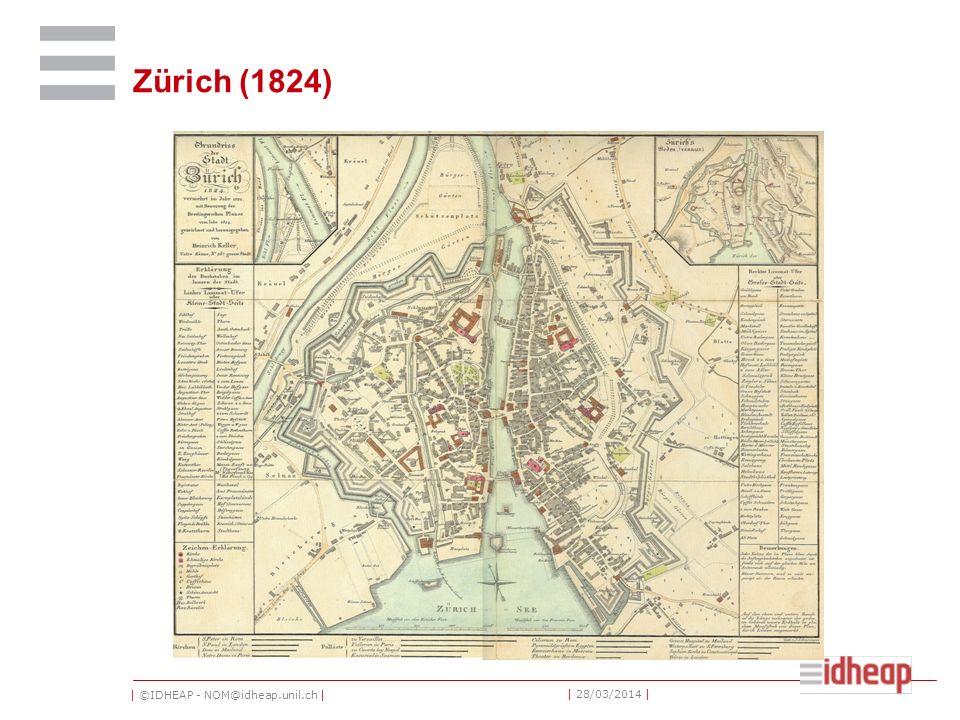 | ©IDHEAP - NOM@idheap.unil.ch | | 28/03/2014 | Zürich (1824)
