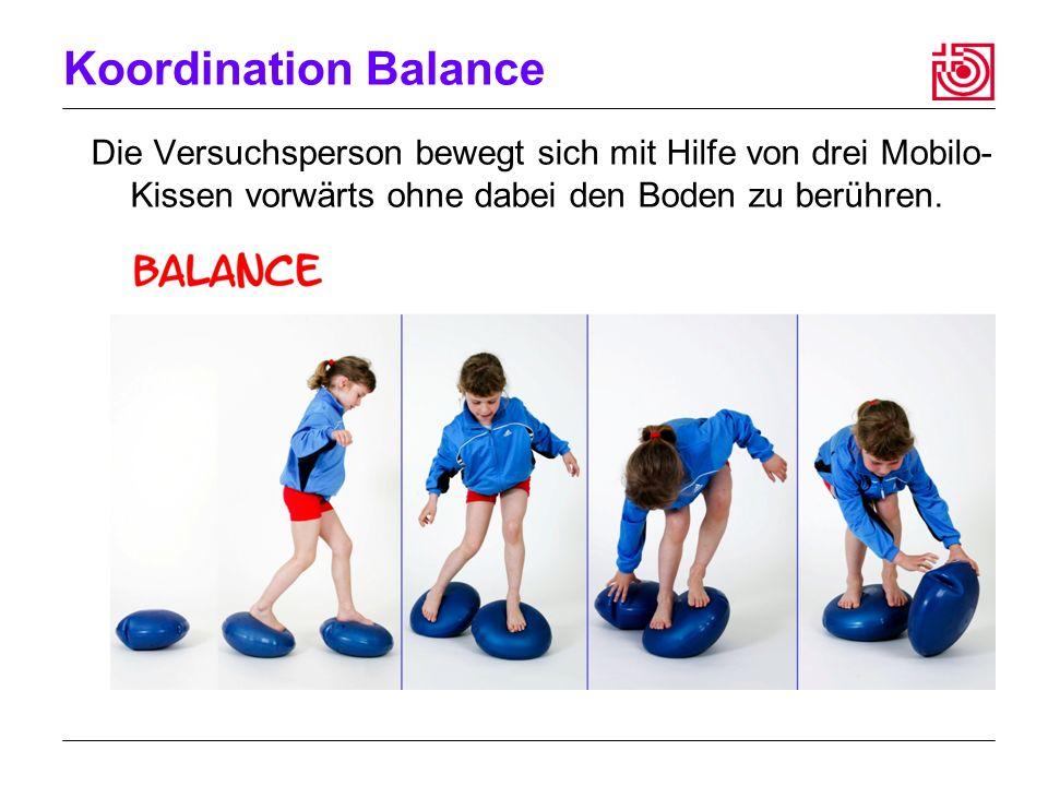 Koordination Balance Die Versuchsperson bewegt sich mit Hilfe von drei Mobilo- Kissen vorwärts ohne dabei den Boden zu berühren.