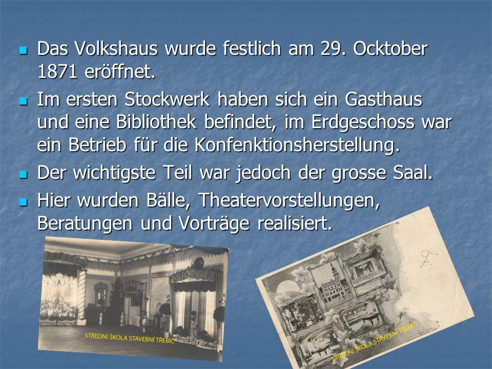 Das Volkshaus wurde festlich am 29. Ocktober 1871 eröffnet.