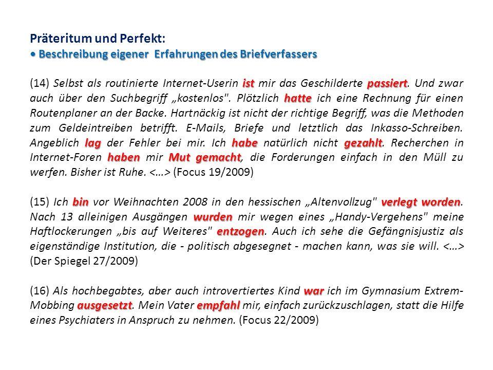 Beschreibung eigener Erfahrungen des Briefverfassers Präteritum und Perfekt: Beschreibung eigener Erfahrungen des Briefverfassers ist passiert hatte l