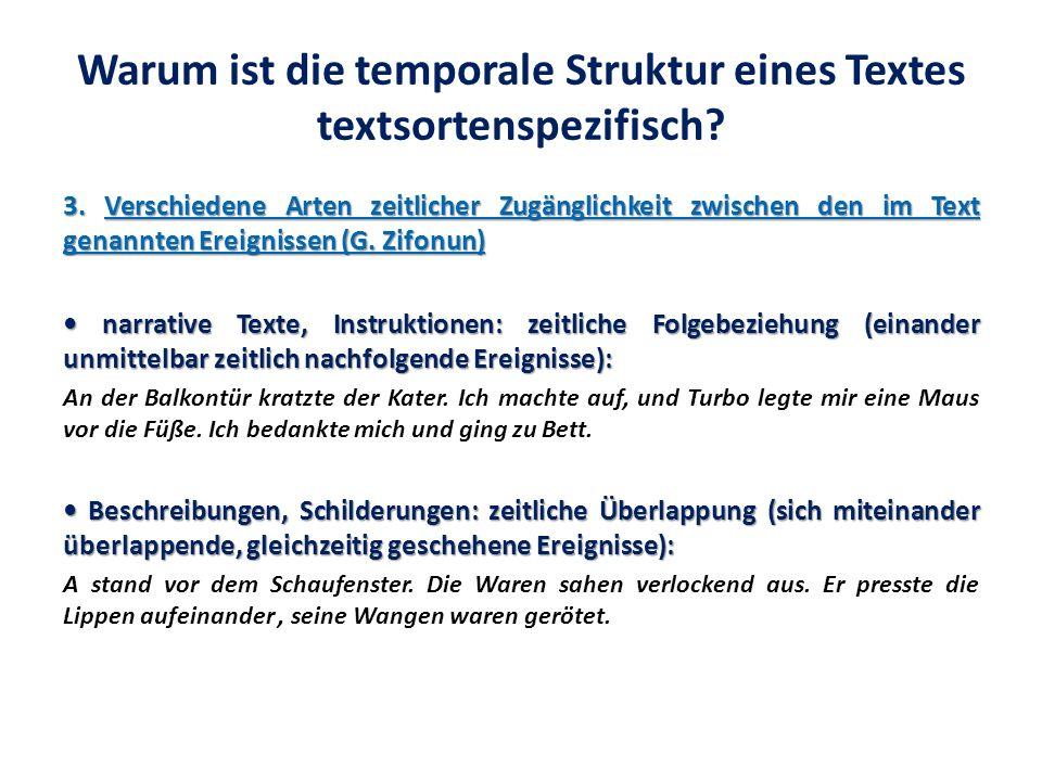 Warum ist die temporale Struktur eines Textes textsortenspezifisch? 3. Verschiedene Arten zeitlicher Zugänglichkeit zwischen den im Text genannten Ere