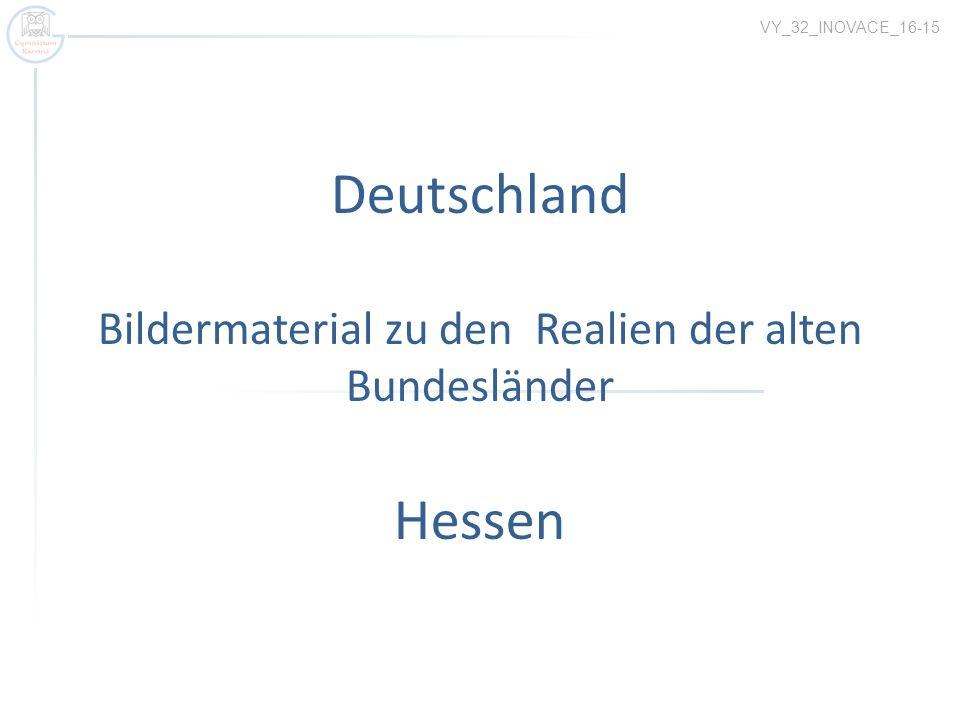 Deutschland Bildermaterial zu den Realien der alten Bundesländer Hessen VY_32_INOVACE_16-15