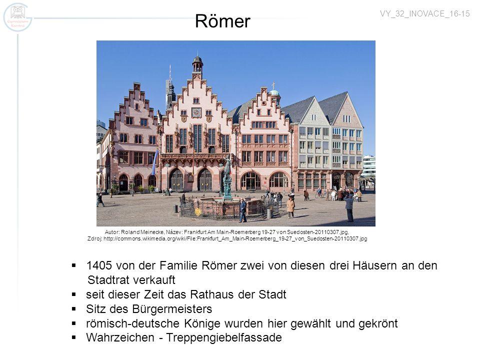 VY_32_INOVACE_16-15 Autor: Roland Meinecke, Název: Frankfurt Am Main-Roemerberg 19-27 von Suedosten-20110307.jpg, Zdroj: http://commons.wikimedia.org/