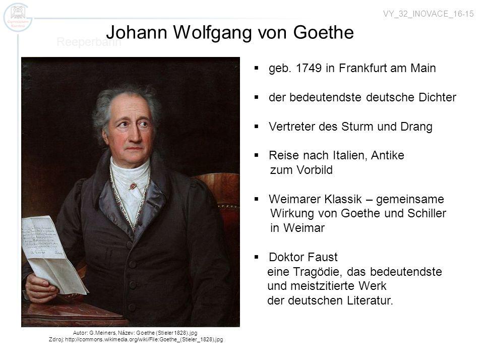 Autor: G.Meiners, Název: Goethe (Stieler 1828).jpg Zdroj: http://commons.wikimedia.org/wiki/File:Goethe_(Stieler_1828).jpg Reeperbahn Johann Wolfgang