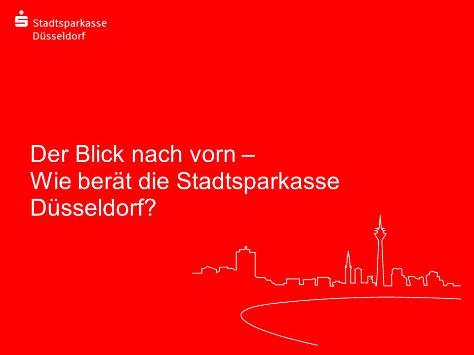 Der Blick nach vorn – Wie berät die Stadtsparkasse Düsseldorf?