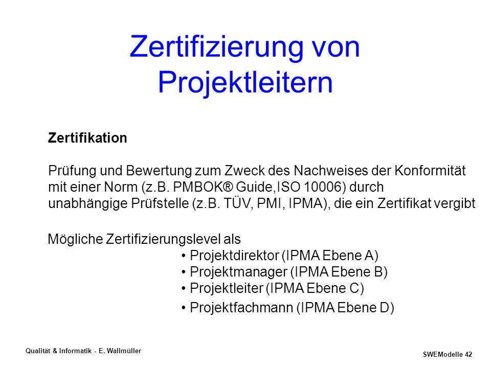 SWEModelle 41 Qualität & Informatik - E. Wallmüller CMMI Assessment-Methode SCAMPI