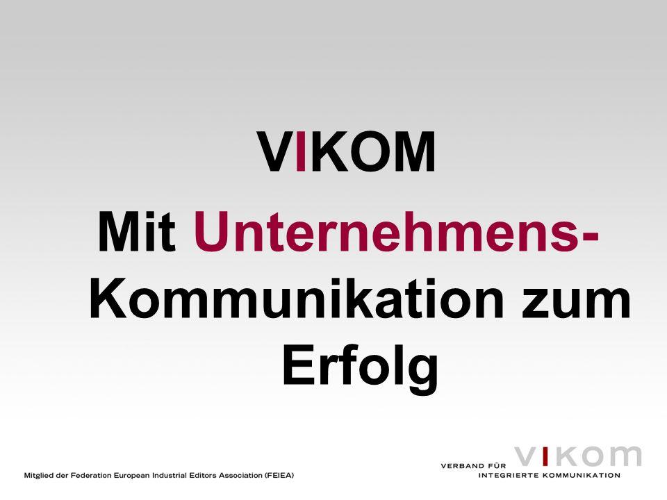 VIKOM Mit Unternehmens- Kommunikation zum Erfolg
