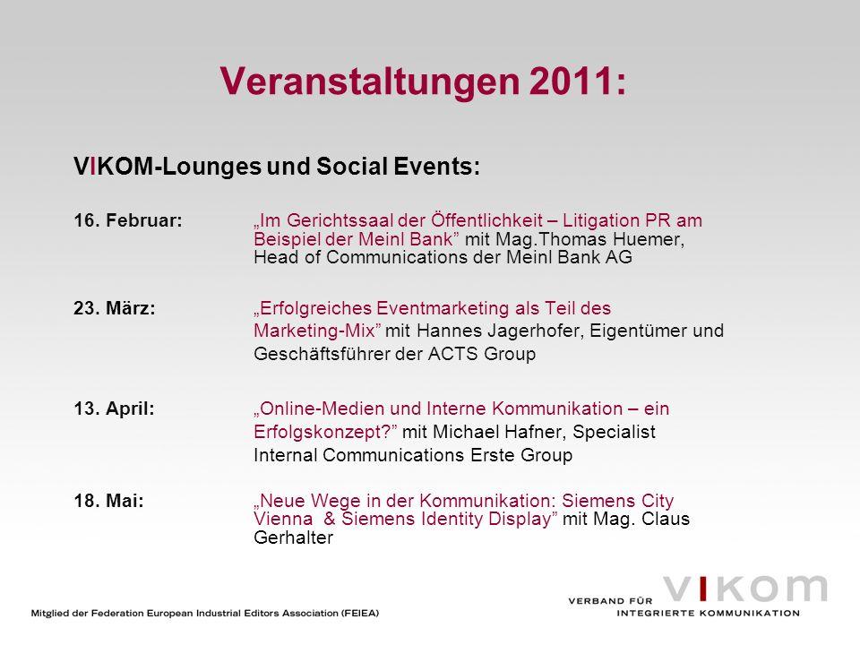 Veranstaltungen 2011: VIKOM-Lounges und Social Events: 16. Februar:Im Gerichtssaal der Öffentlichkeit – Litigation PR am Beispiel der Meinl Bank mit M