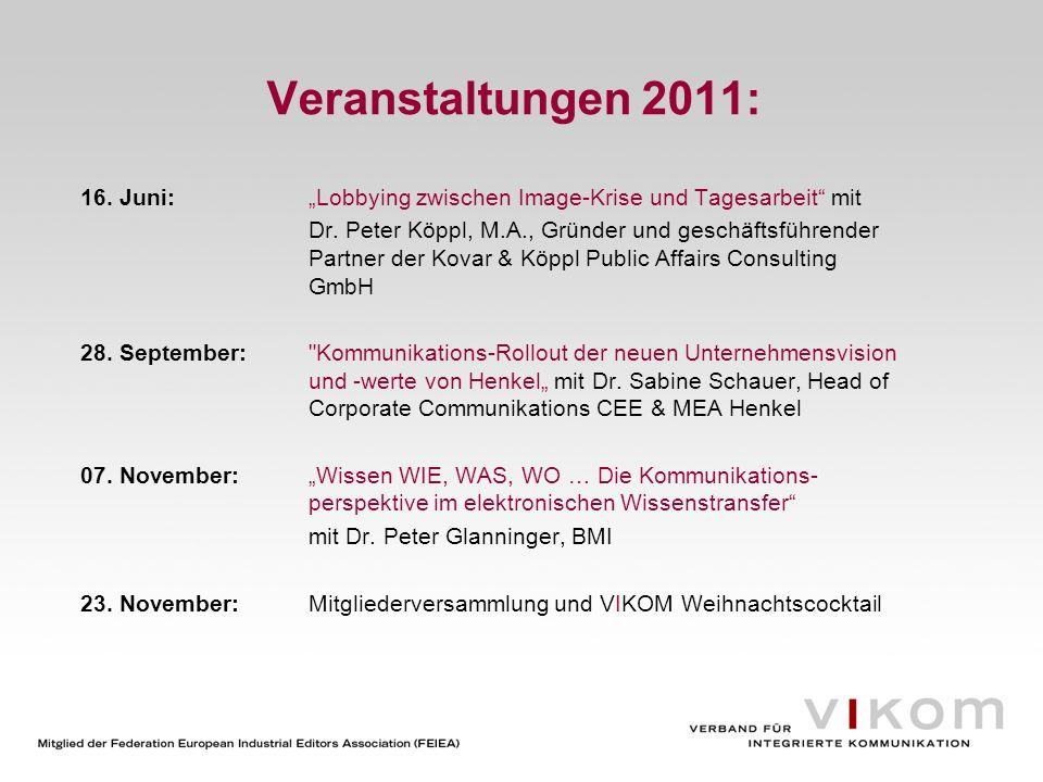 Veranstaltungen 2011: 16. Juni:Lobbying zwischen Image-Krise und Tagesarbeit mit Dr. Peter Köppl, M.A., Gründer und geschäftsführender Partner der Kov