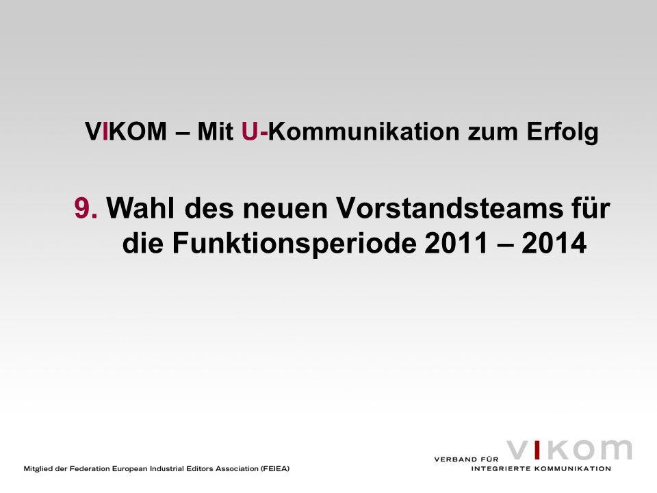 VIKOM – Mit U-Kommunikation zum Erfolg 9. Wahl des neuen Vorstandsteams für die Funktionsperiode 2011 – 2014