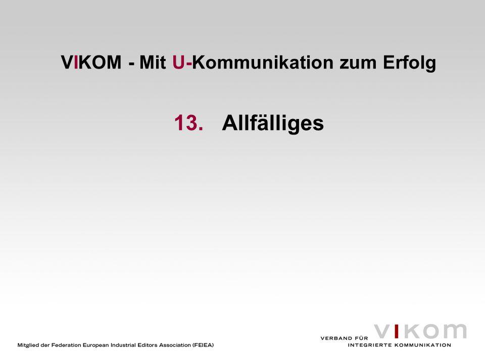 VIKOM - Mit U-Kommunikation zum Erfolg 13.Allfälliges