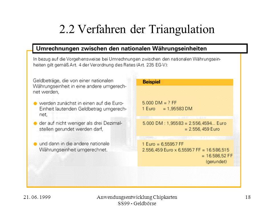 21. 06. 1999Anwendungsentwicklung Chipkarten SS99 - Geldbörse 18 2.2 Verfahren der Triangulation