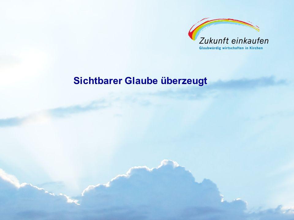 Copyright: EKvW 2008 Sichtbarer Glaube überzeugt
