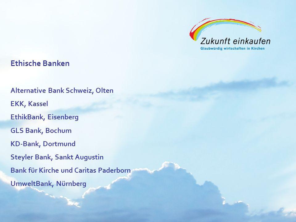 Copyright: EKvW 2008 Ethische Banken Alternative Bank Schweiz, Olten EKK, Kassel EthikBank, Eisenberg GLS Bank, Bochum KD-Bank, Dortmund Steyler Bank,