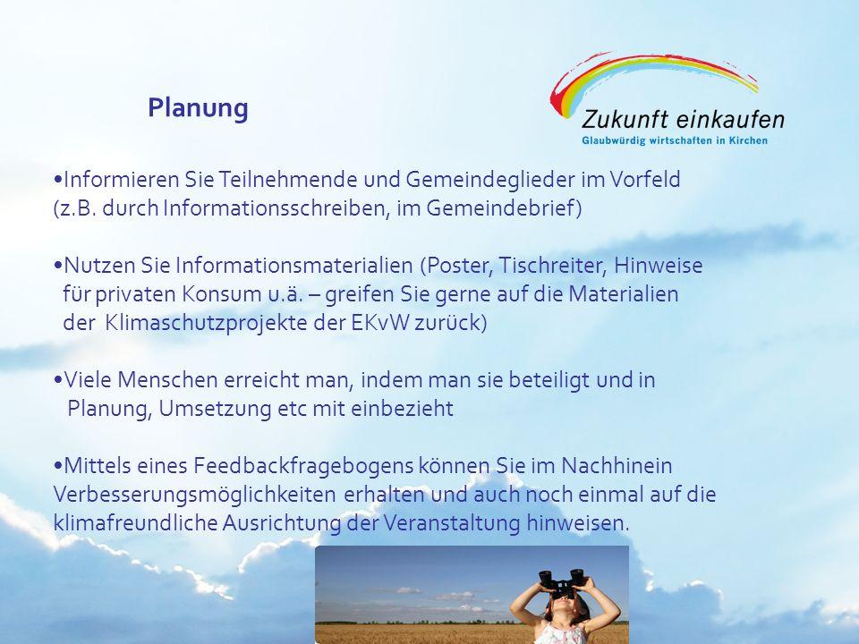 Copyright: EKvW 2008 Planung Informieren Sie Teilnehmende und Gemeindeglieder im Vorfeld (z.B. durch Informationsschreiben, im Gemeindebrief) Nutzen S