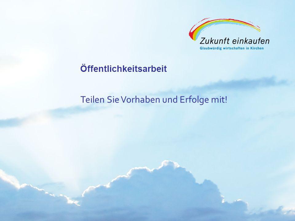 Copyright: EKvW 2008 Öffentlichkeitsarbeit Teilen Sie Vorhaben und Erfolge mit!