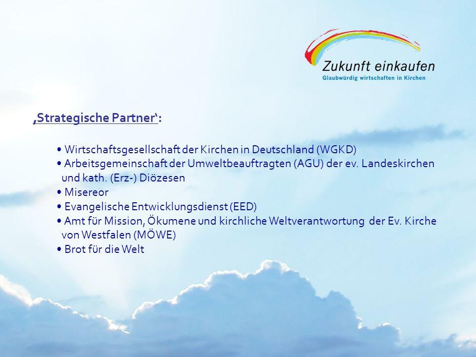 Strategische Partner: Wirtschaftsgesellschaft der Kirchen in Deutschland (WGKD) Arbeitsgemeinschaft der Umweltbeauftragten (AGU) der ev. Landeskirchen