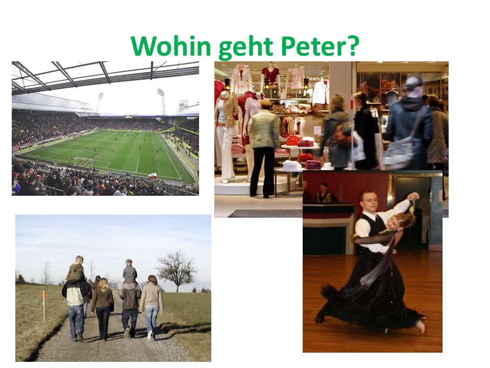 Wohin geht Peter?