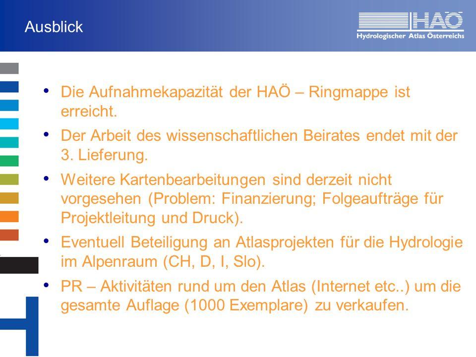 Ausblick Die Aufnahmekapazität der HAÖ – Ringmappe ist erreicht. Der Arbeit des wissenschaftlichen Beirates endet mit der 3. Lieferung. Weitere Karten