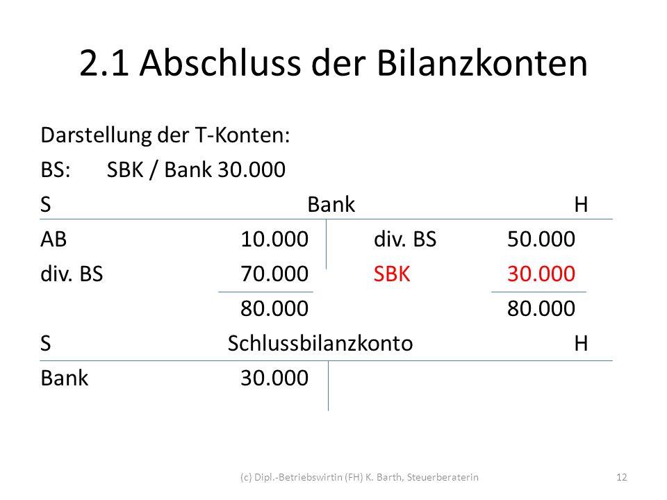2.Kontenabschluss 2.2 Abschluss der GuV-Konten Am Ende des Wirtschaftsjahres (z.B.